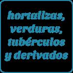 Hortalizas, verduras, tubérculos y derivados