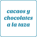 Cacaos y chocolates a la taza